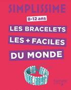 Couverture du livre « Simplissime ; les bracelets en fil les plus faciles du monde » de Charlotte Vannier aux éditions Hachette Enfants