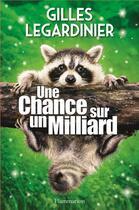 Couverture du livre « Une chance sur un milliard » de Gilles Legardinier aux éditions Flammarion