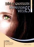 Couverture du livre « Déni de grossesse ; 99 histoires vécues » de Afrdg aux éditions Amalthee