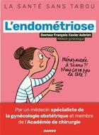 Couverture du livre « L'endométriose » de Emmanuelle Teyras et Violaine Chatal et Francois-Xavier Aubriot aux éditions Mango