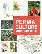 Couverture du livre « La permaculture mois par mois » de Catherine Delvaux aux éditions Eugen Ulmer
