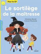 Couverture du livre « Le sortilège de la maîtresse » de Colonel Moutarde et Ghislaine Biondi aux éditions Milan