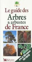 Couverture du livre « Le Guide Des Arbres Et Arbustes De France » de Maurice Duperat aux éditions Selection Du Reader's Digest