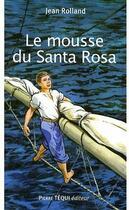 Couverture du livre « Le mousse du Santa Rosa » de Jean Rolland aux éditions Tequi