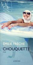 Couverture du livre « Chouquette » de Emilie Frèche aux éditions Actes Sud