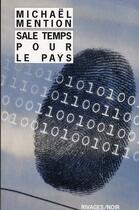 Couverture du livre « Sale temps pour le pays » de Michaël Mention aux éditions Rivages