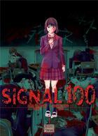 Couverture du livre « Signal 100 T.1 » de Arata Miyatsuki et Shigure Kondo aux éditions Delcourt