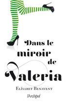 Couverture du livre « Dans le miroir de Valeria » de Elisabet Benavent aux éditions Archipel