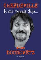 Couverture du livre « Je me voyais déjà... » de Chefdeville aux éditions Le Dilettante
