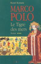Couverture du livre « Marco-polo, t.iii : le tigre des mers » de Muriel Romana aux éditions Editions 1