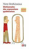 Couverture du livre « Dictionnaire des expressions québécoises 2009 » de Pierre Desruisseaux aux éditions Bibliotheque Quebecoise