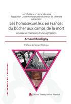 Couverture du livre « Les homosexuel.le.s en France : du bûcher aux camps de la mort ; histoire et mémoire d'une répression » de Arnaud Boulligny aux éditions Tiresias
