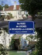 Couverture du livre « Les rues de Loches et Beaulieu-lès-Loches » de Stephane Gendron aux éditions Hugues De Chivre