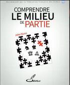 Couverture du livre « Comprendre le milieu de partie » de John Nunn aux éditions Olibris