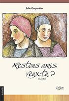 Couverture du livre « Restons amis, veux-tu ? » de Julie Carpentier aux éditions Calleva