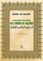 Couverture du livre « Le livre complet des prières de l'Imam As-Sajjad ; arabe-français-phonétique » de Imam As-Sajjad aux éditions Albouraq