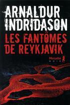 Couverture du livre « Les fantômes de Reykjavik » de Arnaldur Indridason aux éditions Metailie