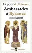 Couverture du livre « Ambassades à Byzance » de Liutprand De Cremone aux éditions Anacharsis