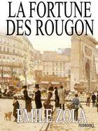 Couverture du livre « La Fortune des Rougon » de Émile Zola aux éditions