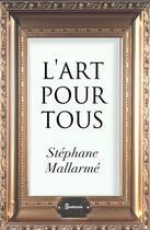 Couverture du livre « L'art pour tous » de Stephane Mallarme aux éditions