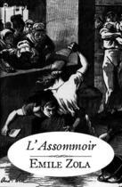 Couverture du livre « L'Assommoir » de Emile Zola aux éditions