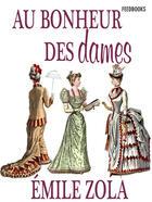 Couverture du livre « Au Bonheur des Dames » de Émile Zola aux éditions