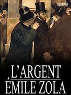 Couverture du livre « L'Argent » de Émile Zola aux éditions