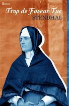 Couverture du livre « Trop de Faveur Tue » de Stendhal aux éditions