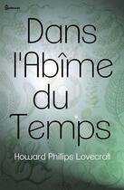 Couverture du livre « Dans l'Abîme du Temps » de Howard Phillips Lovecraft aux éditions