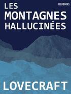 Couverture du livre « Les Montagnes Hallucinées » de Howard Phillips Lovecraft aux éditions