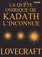 Couverture du livre « La Quête Onirique de Kadath l'Inconnue » de Howard Phillips Lovecraft aux éditions