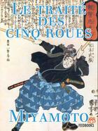 Couverture du livre « Le Traité des Cinq Roues » de Musashi Miyamoto aux éditions
