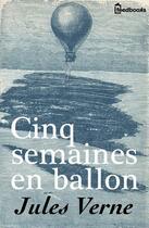 Couverture du livre « Cinq semaines en ballon » de Jules Verne aux éditions