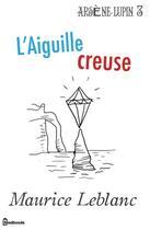 Couverture du livre « L'Aiguille creuse » de Maurice Leblanc aux éditions