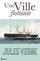 Couverture du livre « Une Ville flottante » de Jules Verne aux éditions