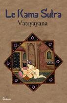 Couverture du livre « Le Kama Sutra » de Vatsyayana aux éditions