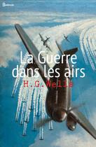 Couverture du livre « La Guerre dans les airs » de Herbert George Wells aux éditions