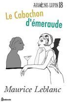 Couverture du livre « Le Cabochon d'émeraude » de Maurice Leblanc aux éditions