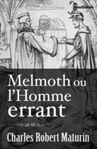 Couverture du livre « Melmoth ou l'Homme errant » de Charles Robert Maturin aux éditions