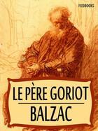 Couverture du livre « Le Père Goriot » de Honoré De Balzac aux éditions