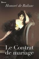 Couverture du livre « Le Contrat de mariage » de Honoré De Balzac aux éditions