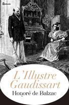 Couverture du livre « L'Illustre Gaudissart » de Honoré De Balzac aux éditions