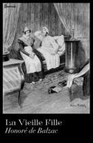 Couverture du livre « La Vieille Fille » de Honoré De Balzac aux éditions