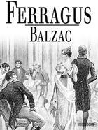 Couverture du livre « Ferragus » de Honoré de Balzac aux éditions
