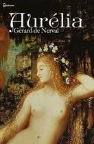 Couverture du livre « Aurélia » de Gérard de Nerval aux éditions