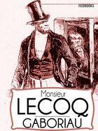Couverture du livre « Monsieur Lecoq » de Émile Gaboriau aux éditions