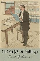 Couverture du livre « Les Gens de bureau » de Émile Gaboriau aux éditions