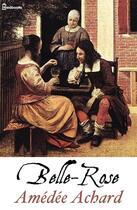 Couverture du livre « Belle-Rose » de Amédée Achard aux éditions
