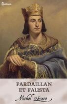 Couverture du livre « Pardaillan et Fausta » de Michel Zevaco aux éditions
