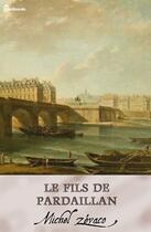 Couverture du livre « Le Fils de Pardaillan » de Michel Zevaco aux éditions